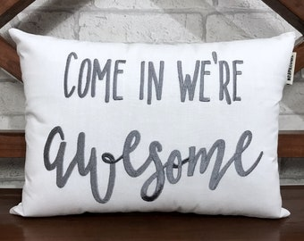 50% OFF sale come in we're awesome Pillow, READY To Ship, Calligraphy Pillow Guest, Kids, Room Decor, Pillow Form Available