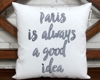 50% OFF sale Paris Is Always A Good Idea quote Hand Embroidery Pillow, READY To Ship, Kids Girls Room Dorm Decor Eiffel Tower,Paris Pillow