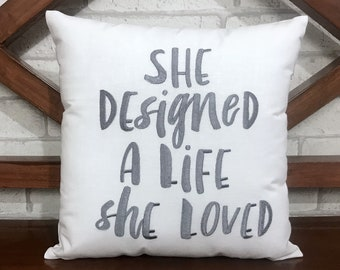 50% OFF sale She Designed a Life she Loved Hand Embroidery Pillow, Ready To Ship, Dorm Decor Student School Returning Graduation Gift