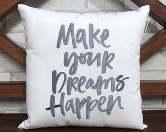 50% OFF sale Make Your Dreams Happen quote Hand Embroidery Pillow, READY To Ship, Calligraphy Pillow Kids Room Decor Dorm Decor Pillow Form