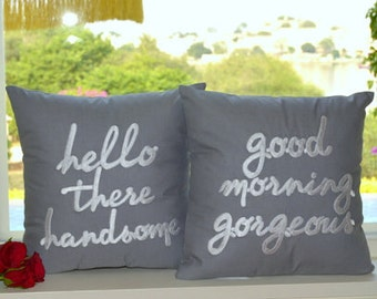 30% SALE His and Hers Pillow Set of 12X12 Hello There Handsome Good Morning Gorgeous Couple Wedding Anniversary Love Gift