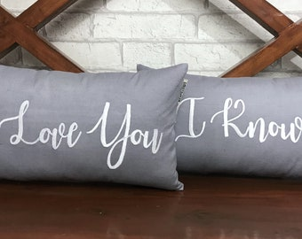 I Love You I Know Pillow Etsy