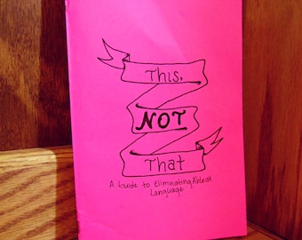 PDF - This Not That A Guide To Eliminating Ableist Language Zine By: Nik Moreno