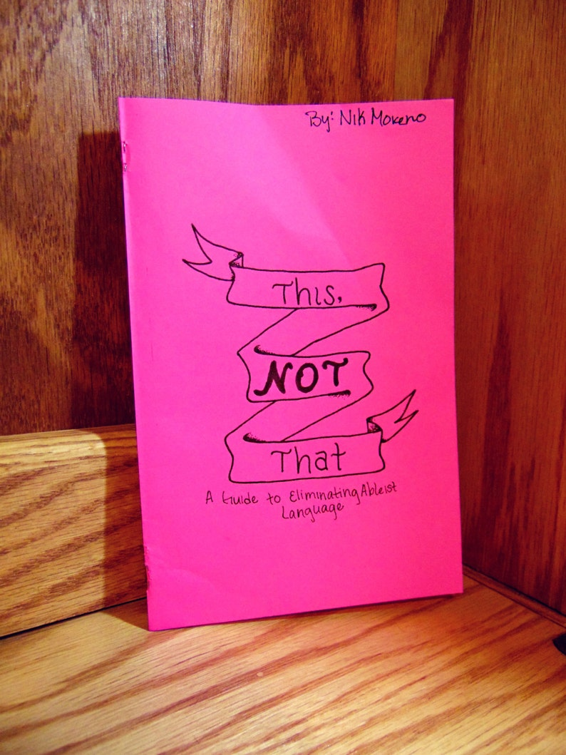 This Not That: A Guide to Eliminating Ableist Language Zine By image 0
