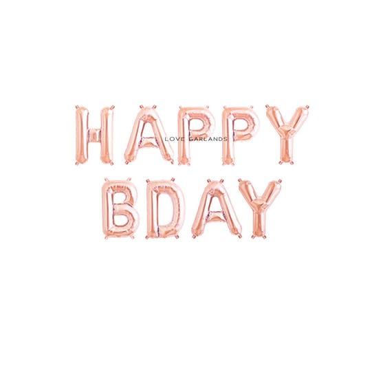 Happy Bday Letter Balloons Rose Gold Birthday