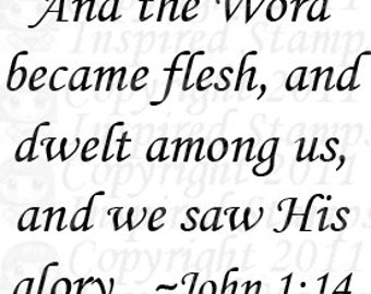Inspired Stamps... Single Scripture Photopolymer Stamp John 1:14...NEW