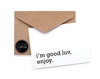 I'm Good Luv, Enjoy.