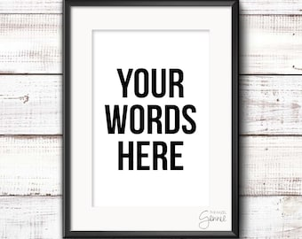 Your Words Here, Customized Print, Foil Print