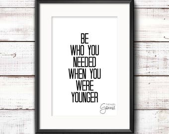 Be Who You Needed When You Were Younger   Real Foil Print