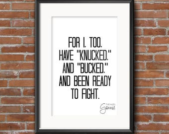 """For I, too, have """"knucked"""" and """"bucked"""" and been ready to fight. Foil Print"""