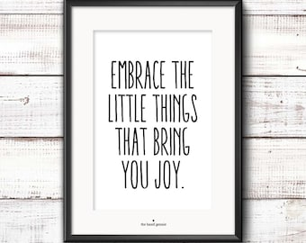 Digital Download: Embrace the Little Things that Bring You Joy   Instant Download, Printable Art
