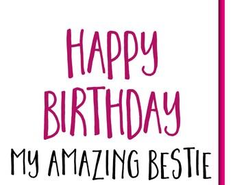 Bestie Birthday Card, reads 'Happy Birthday My Amazing Bestie' BFF Best Friend Card