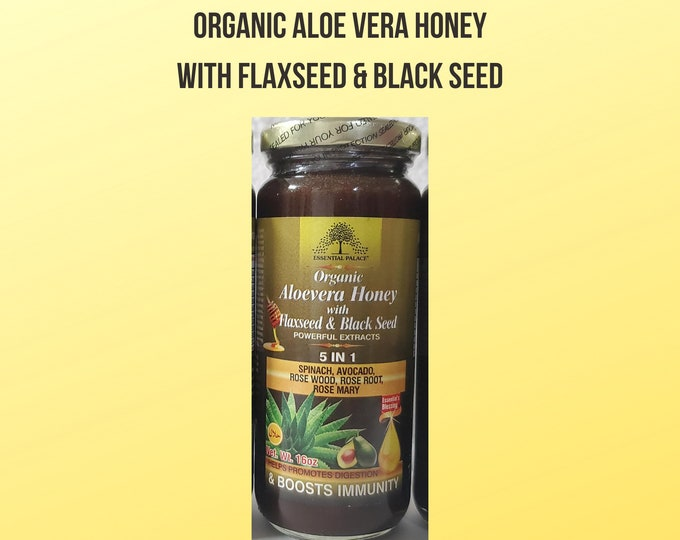 Organic Aloe Vera Honey With FLAXSEED & BLACK SEED By Essential Palace