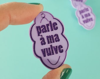 Acrylic brooch Talk to my vulva pin laser cutting feminist by decartonetdetoiles