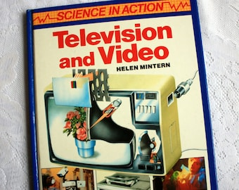 Science in Action - Television and Video, vintage Technology book, vintage video recorder, vintage television book,