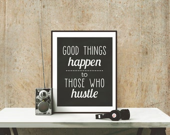 Good Things Happen to Those Who Hustle Chalkboard Gym Workout Poster - 8x10 and 5x7 instant download