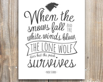 """Game of Thrones 8x10 DIGITAL DOWNLOAD, """"when the snows fall, the pack survives"""" wall art, GOT Stark quote"""