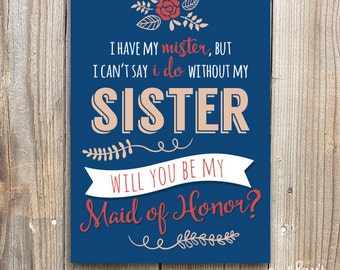 PRINTABLE I Have My MISTER But Still Need My Sister, Maid of Honor Card, Wedding Party Cards, Digital Download
