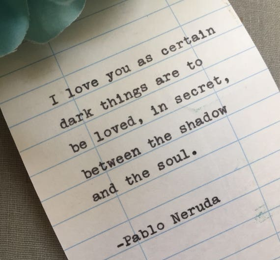 Pablo Neruda Quote Hand Typed On Library Due Date Card I Love You As