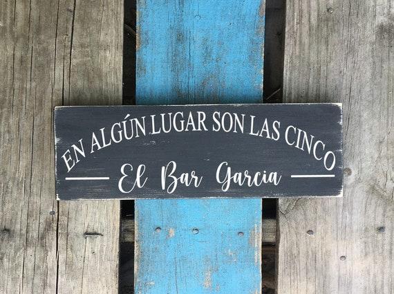 For Hispanic Man cave or bar. Personalized El algun lugar son las cinco Latino wall hanging Spanish saying for home decorating