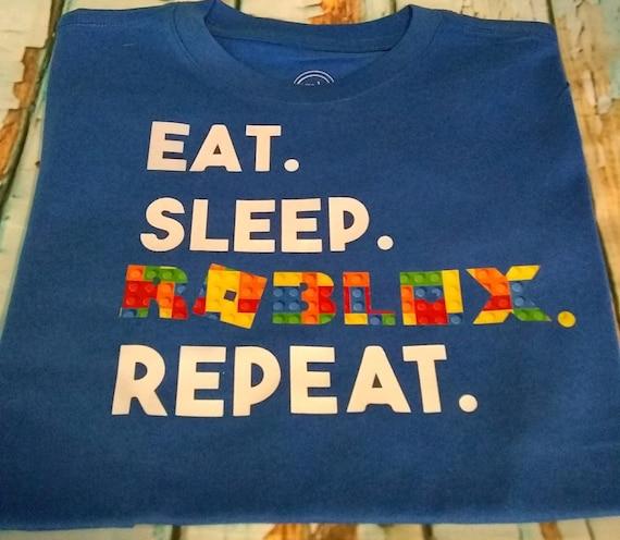 Eat Sleep Roblox Repeat Tshirt KidsCUSTOM TEXT COLOUR AND SHIRT COLOUR