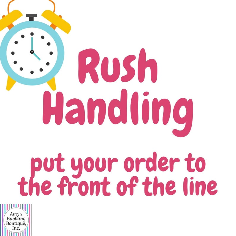 Rush Handling  Put your order to the front of the order line image 1