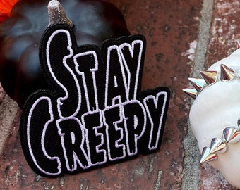 Stay Creepy 3inch Iron On Embroidered Patch