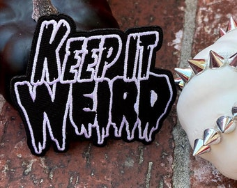 Keep It Weird 3 Inch Embroidered Iron On Patch