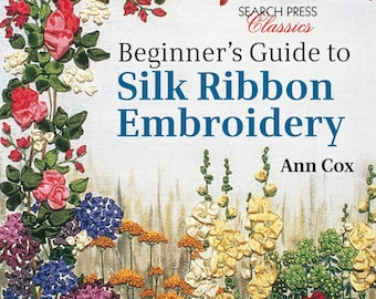 Beginner's Guide to Silk Ribbon Embroidery. Soft Cover Ann Cox. Ribbon Embroidery Book. Craft Book. Ribbon Embroidery Instruction Book.