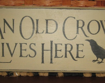 "Primitive An Old Crow Lives Here 12"" sign"