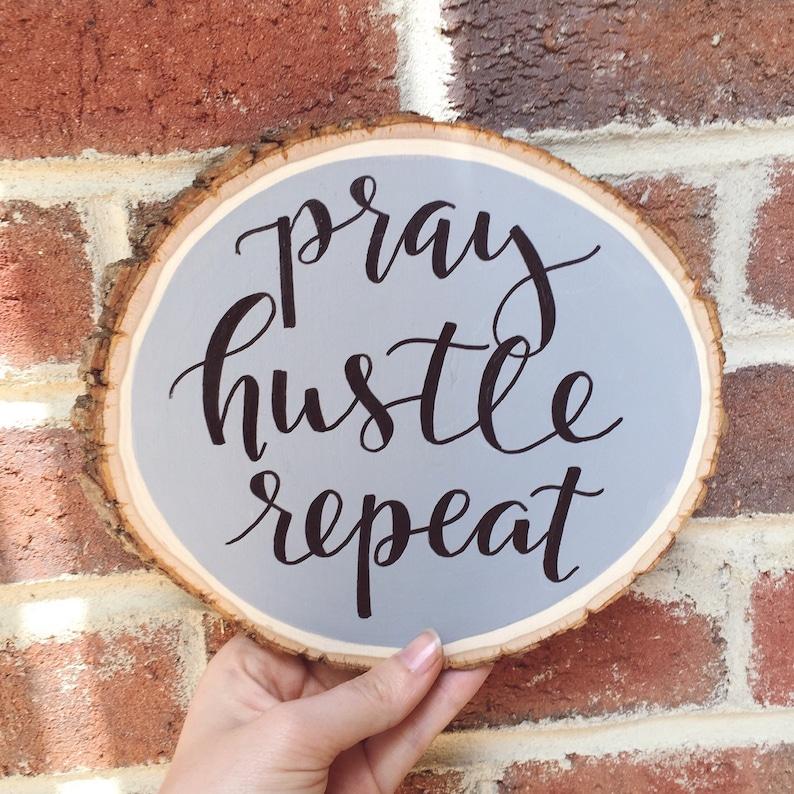 Pray Hustle Repeat  Wood Slice  Wood Slice Art  Painted image 0