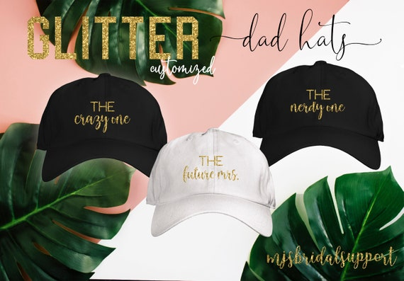 Bride and Bridesmaid DAD HATS / Glitter Text / Customized Personality Saying / Baseball Caps for Bachelorette Party / Bridal Party