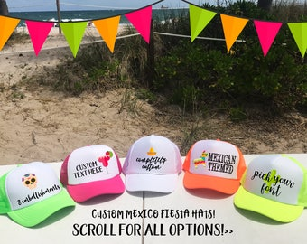 MEXICO Trucker hats / Party in Mexico Cabo Cancun / Birthday Bachelorette Beach Girls Trip / TOTALLY CUSTOM / Pick Fonts and Embellishments
