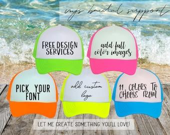 NEON Bachelorette Party Hat / Totally Customizable Trucker Cap / Pool Party / Vegas Miami / Beach Vacation / Send Custom Logo for Branding