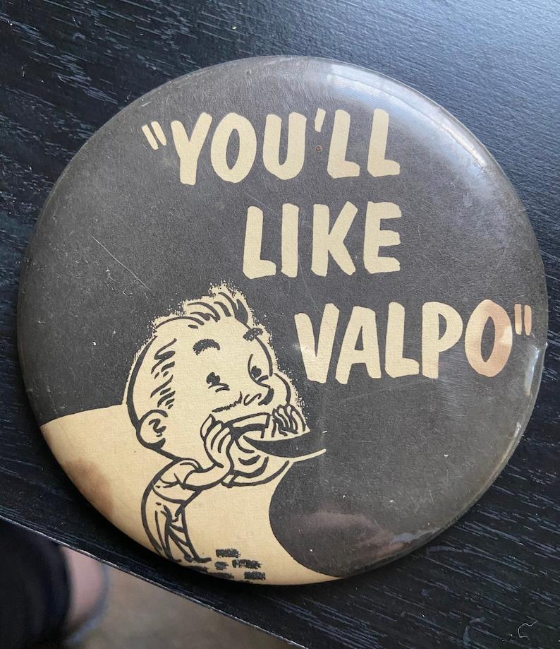 You/'ll Like Valpo Button promoting Valparaiso Indiana 1960s