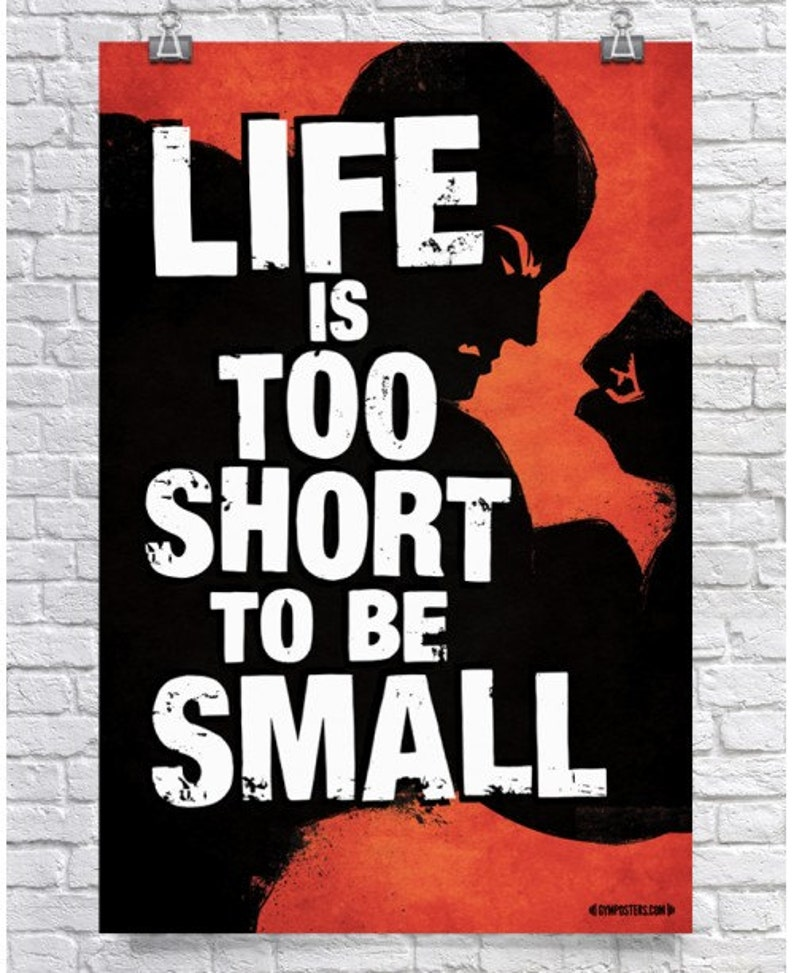 Gym Posters - Training Day Poster - Motivational Gym Poster - Muscle Poster  - Life Is Too Short To Be Small
