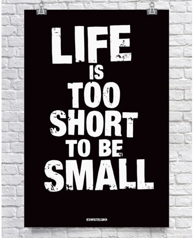 Bodybuilding Posters - Gym Poster - Fitness Art - Gymposters - Life Is Too  Short To Be Small