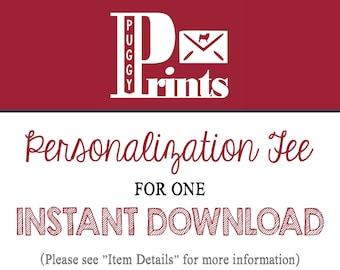 Personalization Fee for 1 Instant Download - Applies to Instant Download Listings ONLY