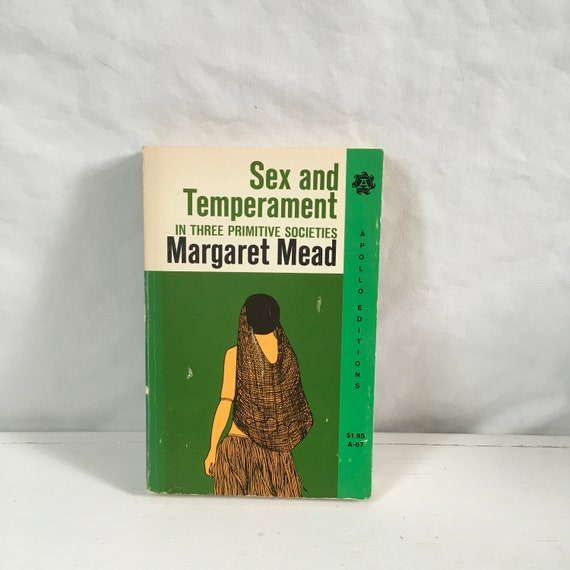 Sex and temperament in three primitive societies by Margaret Mead 1963