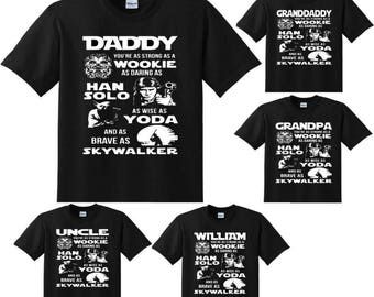 93bfa068e Custom Daddy Star Wars Strong as a Wookie Graphic Tee Shirt | Chewbacca |  Han Solo | Yoda | Rise of Skywalker | Dad | Daddy