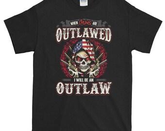 Pro Gun Shirt When Guns Are Outlawed I Will Be An Outlaw Skull USA American Flag Patriot Guns 2nd Women Men T-shirt