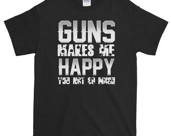 Funny Gun Shirt Guns Make Me Happy You Not So Much Bullet Holes Grunge USA America Republican Pro Guns 2nd Women Men T-shirt