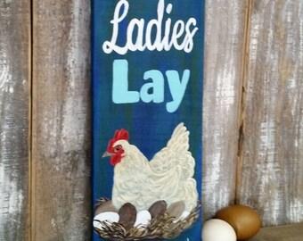 Chicken Decor, Chicken coop sign, Kitchen decor, Egg sign, Lay Ladies Lay, Chicken Coop Decor, hen, original, Chicken Sign, Gift,