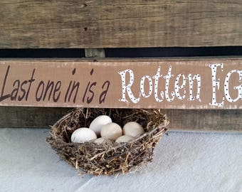 Chicken Coop Sign, Last one in is a rotten egg, Chicken Coop Decor, Funny, Chicken Signs, humor, Reclaimed wood. outdoor sign. chicken run