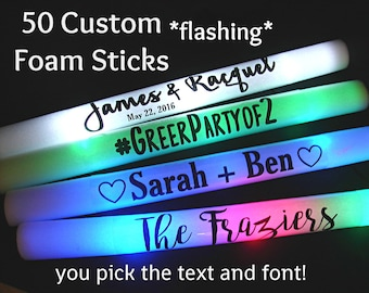 50 Flashing Custom LED Foam Sticks - you pick the color and the text!  Perfect for wedding receptions, parties, giveaways, and more!
