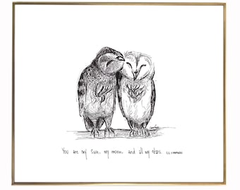 """Owl Couple """"You are my sun, my moon, and all my stars."""" 8x10 archival quality fine art paper print, black and white with light texture."""