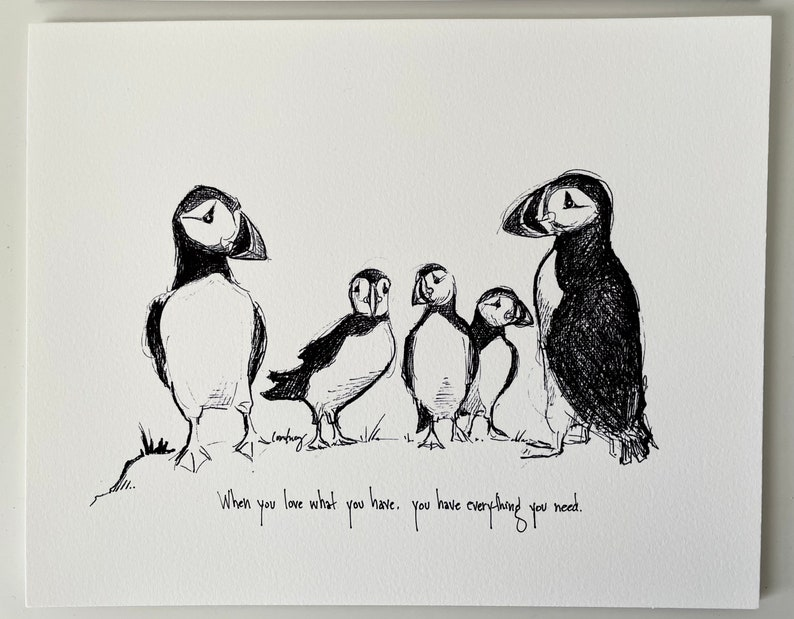 black and white 8x10 you have everything you need.\u201d Fine art paper print Puffin family \u201cWhen you love what you have