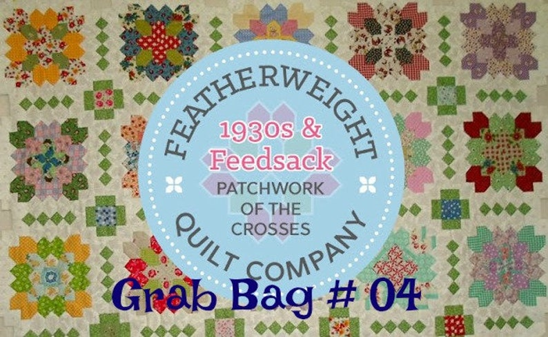 1930/'s Grab Bag # 04 Patchwork of the Crosses