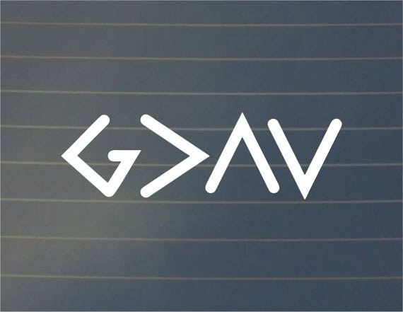 Laptop Decal Car Decal 6 Inches and Up God is Greater Than the Highs and Lows Decal Sticker
