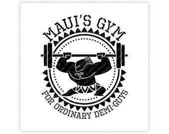 Disney, Moana, Maui's Gym for Ordinary Demi-Guys, Demigod, Lifting,Digital, Download, TShirt, Cut File, SVG, Iron on, Transfer